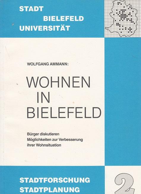 Wohnen in Bielefeld - Stadtforschung / Stadtplanung Bd. 2 - Bürger diskutieren Möglichkeiten der Verbesserung ihrer Wohnsituation