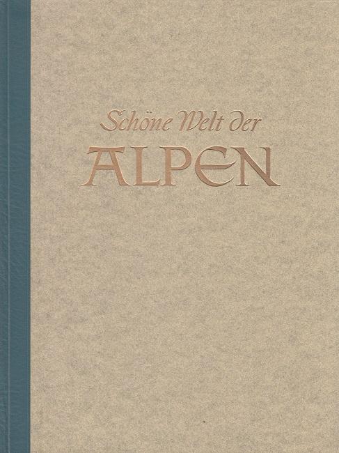 Müller-Alfeld, Theodor und Willy Eggers: Schöne Welt der Alpen vom Mittelmeer bis zum Wiener Wald.