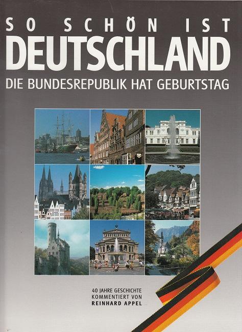 So schön ist Deutschland. Die Bundesrepublik hat Geburtstag - 40 Jahre Bundesrepublik.