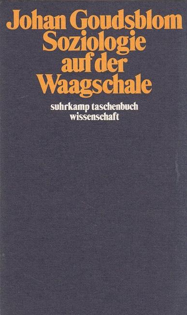 Soziologie auf der Waagschale. Übers. von Frank Heider u. Bernhard Wirth, Suhrkamp-Taschenbücher Wissenschaft ; 223 1. Aufl.
