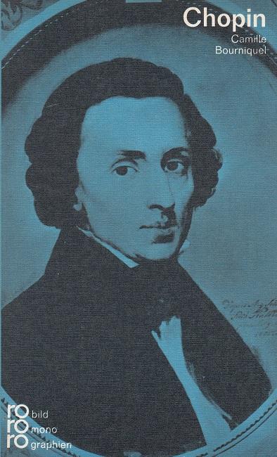 Frédéric Chopin mit Selbstzeugnissen und Bilddokumenten [Aus dem Franz. übertr. von Hanns v. Winter], Rowohlts Monographien ; 25