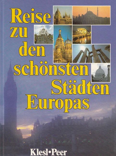 Klesl, Wolfgang und Fred Peer: Reise zu den schönsten Städten Europas.