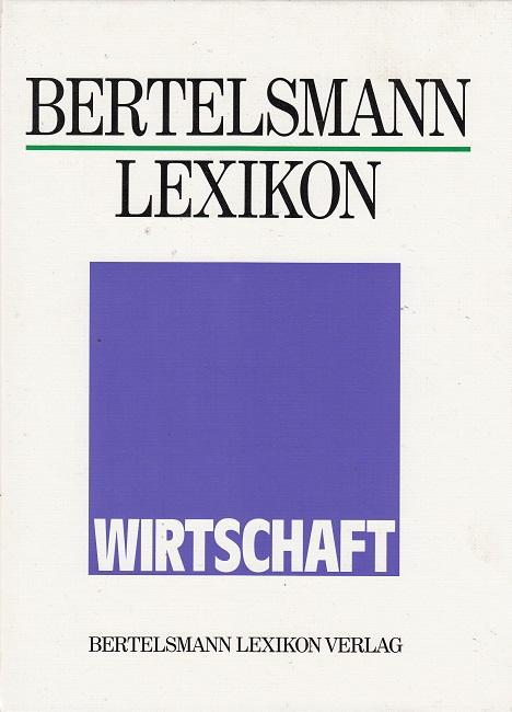 Bertelsmann-Lexikon Wirtschaft. hrsg. vom Lexikon-Institut Bertelsmann. [Chefred.: Wolf-Eckhard Gudemann]