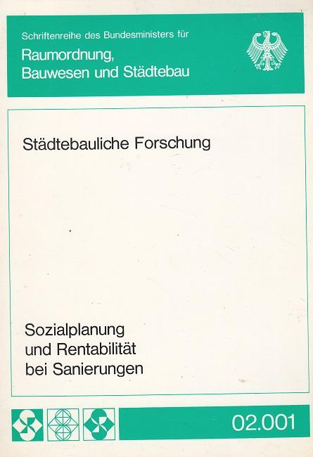 Wechselbeziehungen zwischen Sozialplanung und Rentabilitätsgesichtspunkten bei Sanierungsmassnahmen nach dem Städtebauförderungsgesetz : Forschungsauftrag BMBau I 4 - 704102 - 96 (1973). Im Auftr. d. Bundesmin. f. Raumordnung u. Städtebau, Bonn- Bad Godesberg. Forschungsbeauftragter: Ges. f. Wohnungs- u. Siedlungswesen e. V. (GEWOS), Hamburg