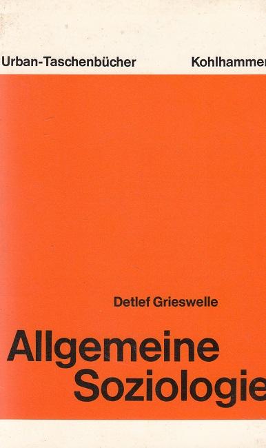 Allgemeine Soziologie : Gegenstand, Grundbegriffe u. Methode d. Soziologie. 2. Aufl.