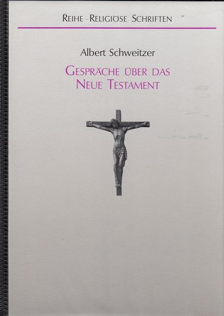 Schweitzer, Albert und Johannes [Sprecher] Herzler: Gespräche über das Neue Testament - 6 Kompaktkassetten Sprecher Johannes Herzler