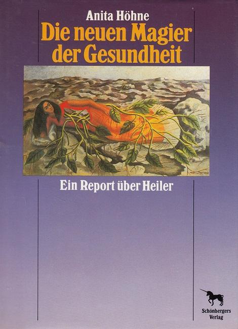 Höhne, Anita: Die neuen Magier der Gesundheit : Ein Report über Heiler.