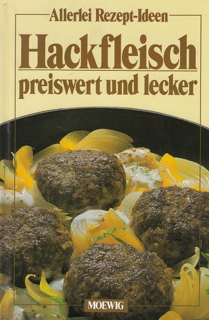 Hackfleisch : preiswert und lecker - Allerlei Rezept-Ideen