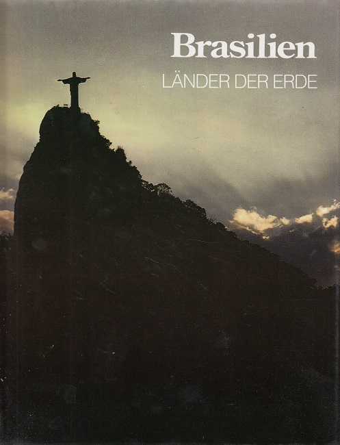 Brasilien. von d. Red. d. Time-Life-Bücher. [Leitung d. dt. Red.: Hans-Heinrich Wellmann. Aus d. Engl. übertr. von Birgit Ress-Bohusch]