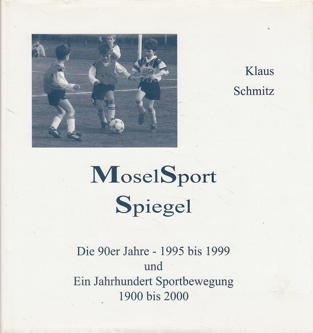 MoselSportSpiegel - Die 90er Jahre -1995 bis 1999 und Ein Jahrhundert Sportbewegung 1900 bis 2000