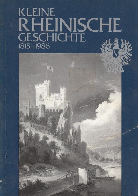 Kleine rheinische Geschichte : 1815 - 1986.
