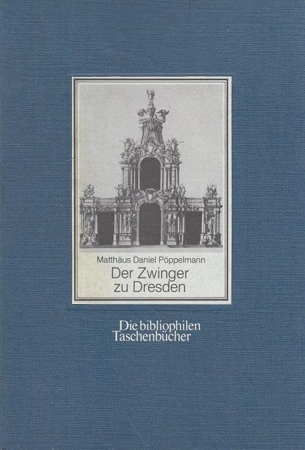 Vorstellung und Beschreibung des Zwingergartens zu Dresden. Nachdr. d. Stichwerks von 1729 / mit e. Nachw. u. Erl. von Harald Keller