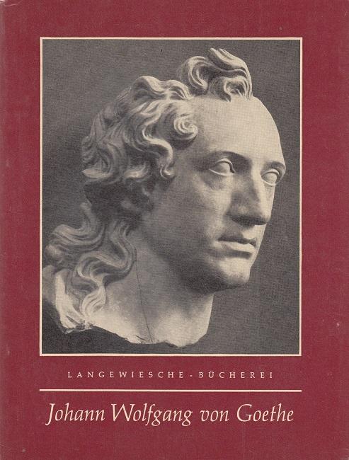 Johann Wolfgang von Goethe - Leben, Gedanken, Bildnisse