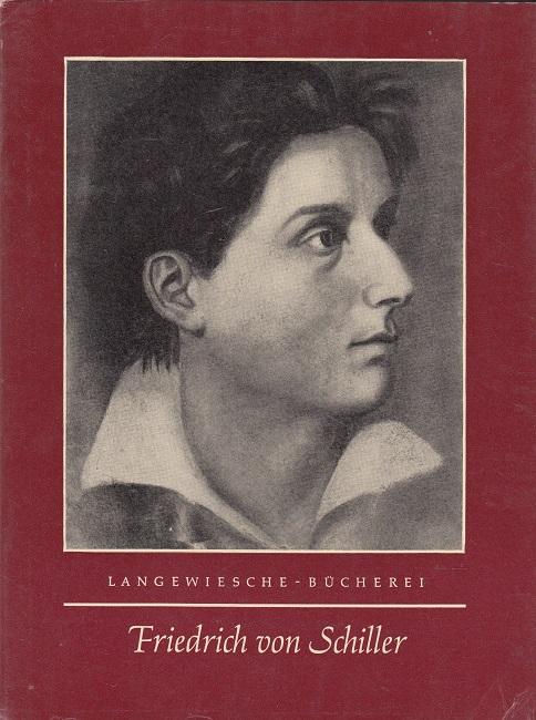 Friedrich von Schiller - Leben, Gedanken, Bildnisse