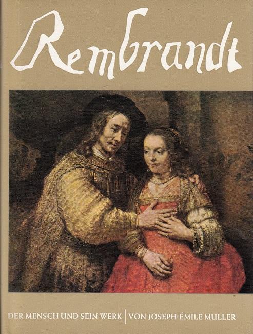 Rembrandt. [Aus d. Franz. von Brigitte Kahr]