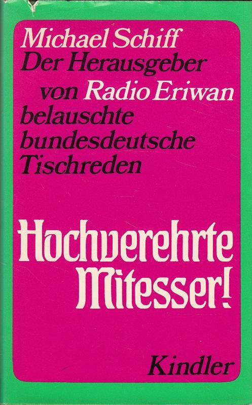 Hochverehrte Mitesser : Bundesdeutsche Tischreden belauscht.