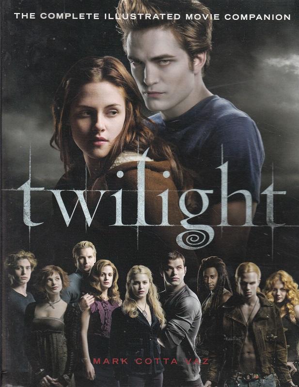 Twilight: The Complete Illustrated Movie Companion (Twilight Saga) Auflage: Film Tie-in Ed