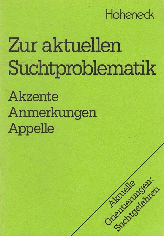 Zur aktuellen Suchtproblematik : Akzente, Anm., Appelle. Hrsg.: Kath. Sozialeth. Arbeitsstelle