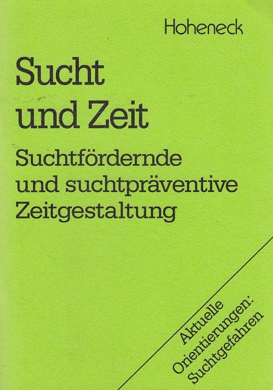 Sucht und Zeit : suchtfördernde u. suchtpräventive Zeitgestaltung. [Hrsg.: Kath. Sozialeth. Arbeitsstelle e.V.]