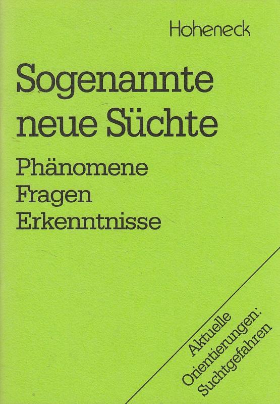 Sogenannte neue Süchte : Phänomene, Fragen, Erkenntnisse. Hrsg.: Kath. Sozialeth. Arbeitsstelle