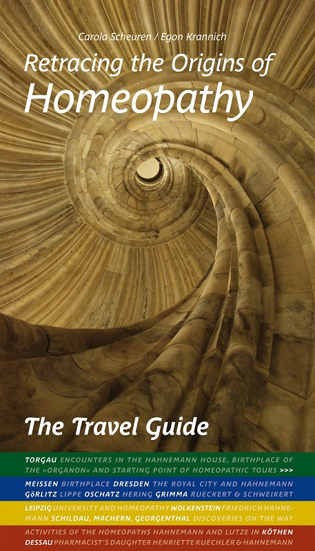 Retracing the origins of homeopathy : the travel guide. With contributions from Carola Scheuren ... Ed. by the Torgau International Homeopathic College. [Engl. transl. by Annette Gonzalez & Rachel Hopkins]