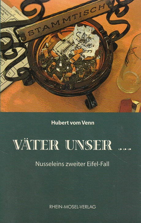 Väter unser ... : Nusseleins zweiter Eifel-Fall. Hubert vom Venn