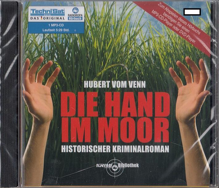 Die Hand im Moor [Hörbuch] : historischer Kriminalroman. Hubert vom Venn. Gelesen vom Autor Hubert vom Venn, Krimi-Bibliothek