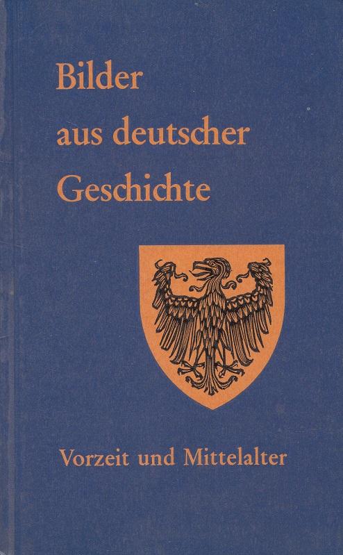 Vorzeit und Mittelalter - Bilder aus deutscher Geschichte 1. Band Bayerl-Steidle 9. Auflage