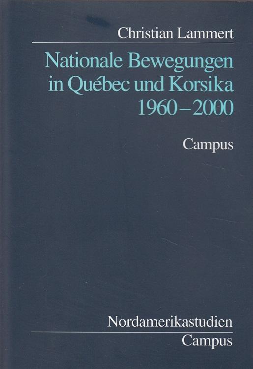 Nationale Bewegungen in Québec und Korsika 1960 - 2000.