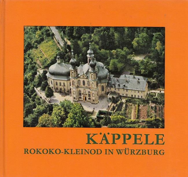 Käppele : Rokoko-Kleinod in Würzburg. Einf.: Josef Dünninger