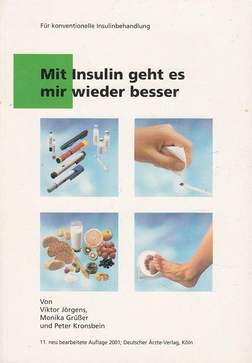 Mit Insulin geht es mir wieder besser : für konventionelle Insulinbehandlung. 11., neu bearb. und erw. Aufl.