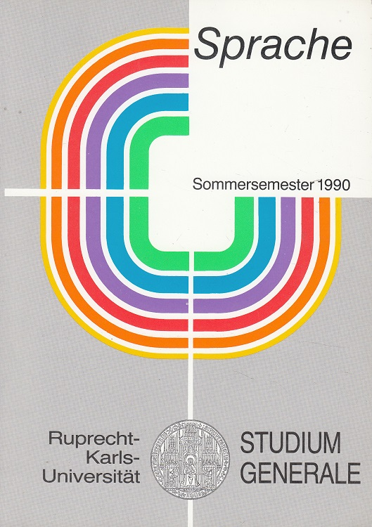 Sprache : Vorträge im Sommersemester 1990. [Hrsg.: Ruprecht-Karls-Universität Heidelberg]