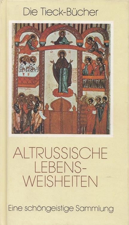 Altrussische Lebensweisheiten (Die Tieck-Bücher)