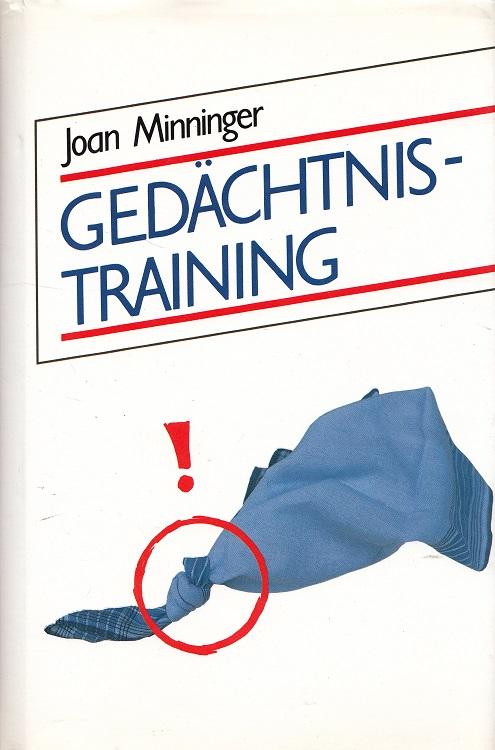 Minninger, Joan: Gedächtnis-Training. [Aus d. Amerikan. übers. von Rudolf Ernst]