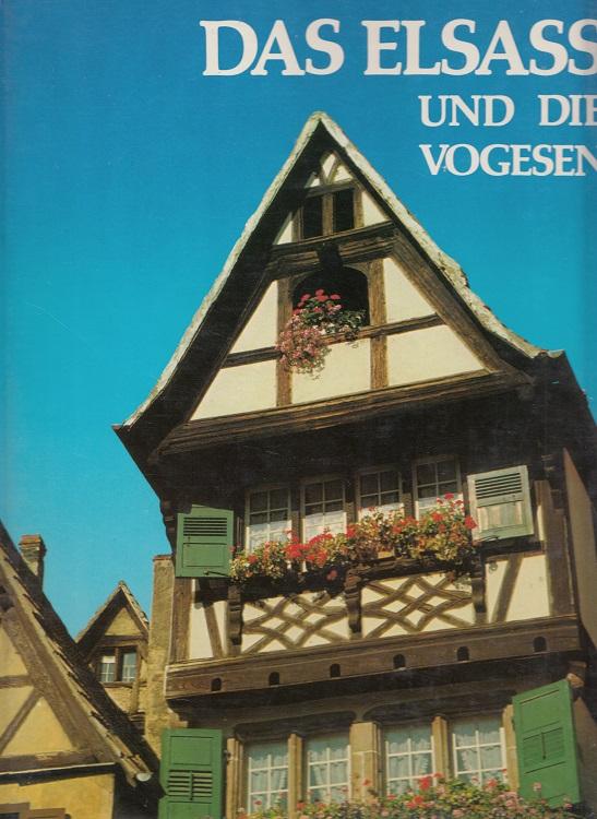 Das Elsass und die Vogesen - Schönes Frankreich [Übers. u. Red.: Alfred P. Zeller]