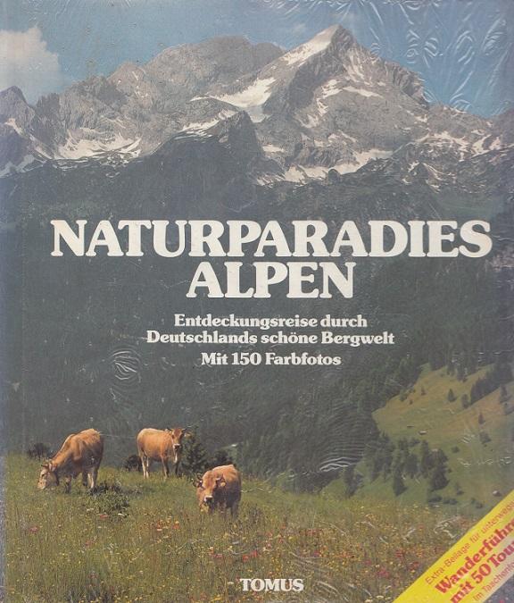 Aigner, Gottfried (Red.): Naturparadies Alpen : Entdeckungsreise durch Deutschlands schöne Bergwelt. [Textred.: Gottfried Aigner ; Heinz Sponsel]