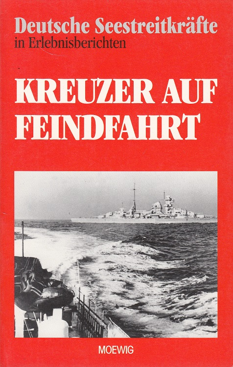 Kreuzer auf Feindfahrt - Deutsche Seestreitkräfte in Erlebnisberichten