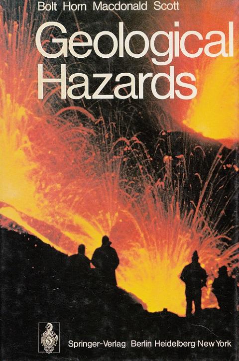 Geological hazards : earthquakes, tsunamis, volcanoes, avalanches, landslides, floods. B. A. Bolt [u. a.]