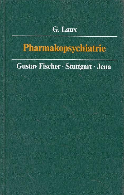 Pharmakopsychiatrie. von G. Laux. Unter Mitarb. von O. Dietmaier und W. König