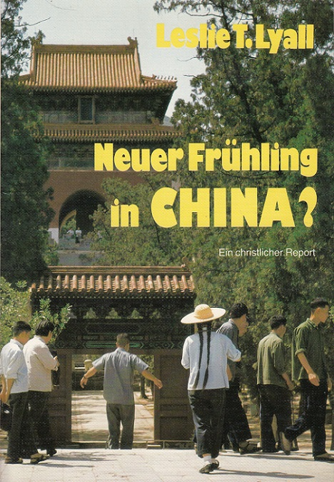 """Neuer Frühling in China? : """"Reich der Mitte"""" - gestern und heute ; ein christlicher Report. [Aus d. Engl. übertr. von Ingeborg Reisch] 1. Aufl."""