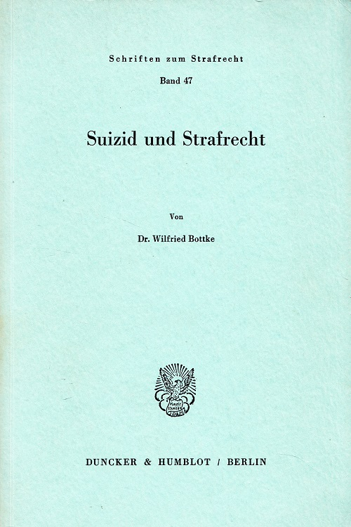 Suizid und Strafrecht. Schriften zum Strafrecht ; Bd. 47