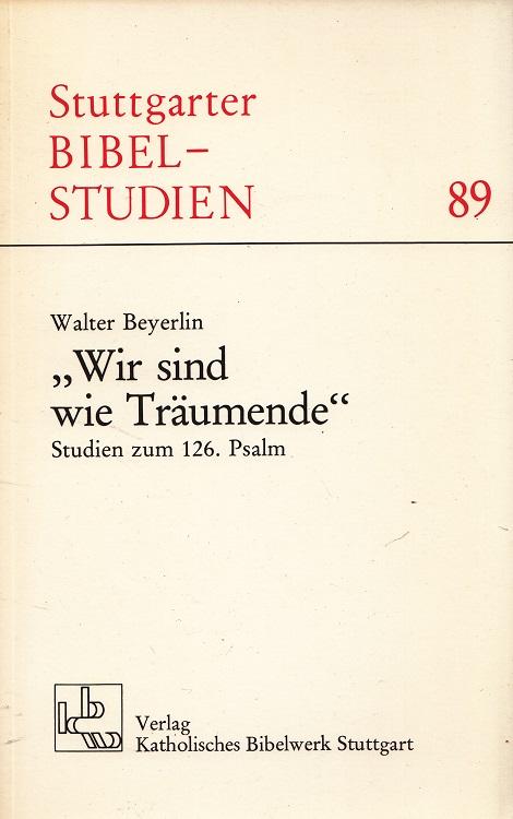 """""""Wir sind wie Träumende"""" : Studien zum 126. Psalm. Stuttgarter Bibelstudien ; 89"""