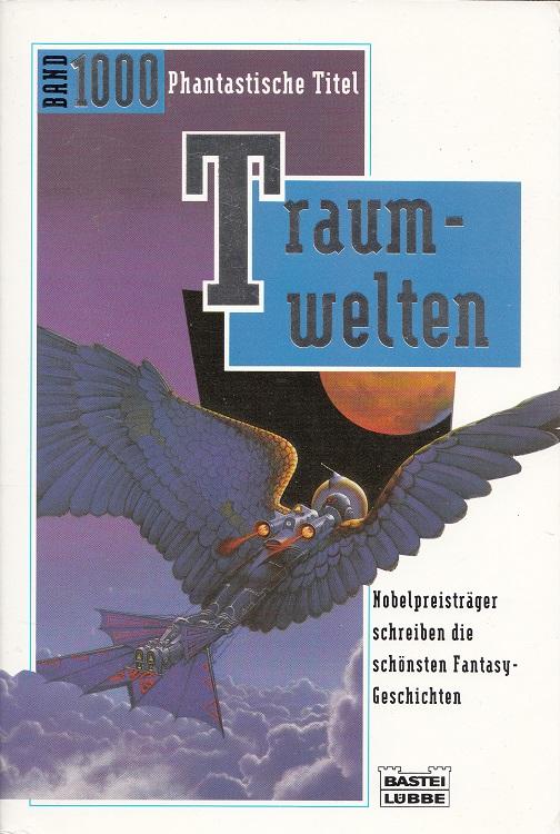 Traumwelten : Nobelpreisträger schreiben Fantasy-Geschichten. Fantasy : Fantasy-Jubiläums-Band
