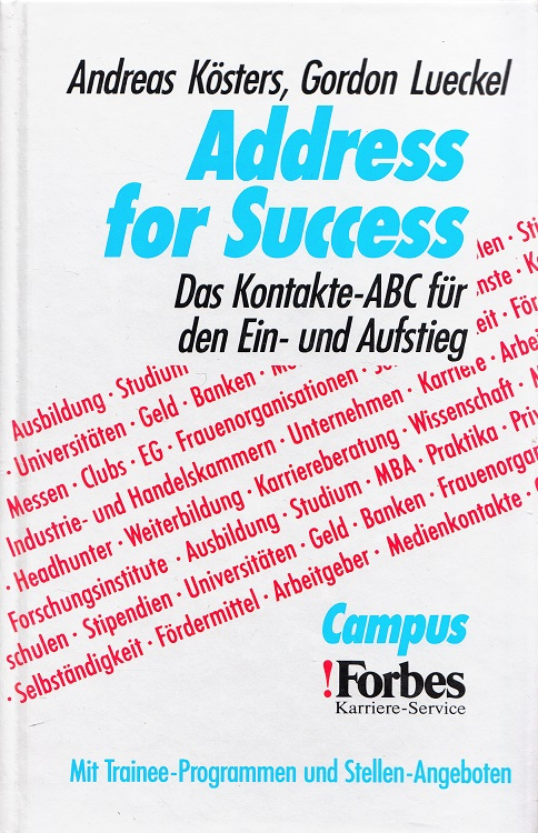 Address for success : das Kontakte-ABC für den Ein- und Aufstieg ; mit Trainee-Programmen und Stellenangeboten. Campus-Forbes-Karriere-Service