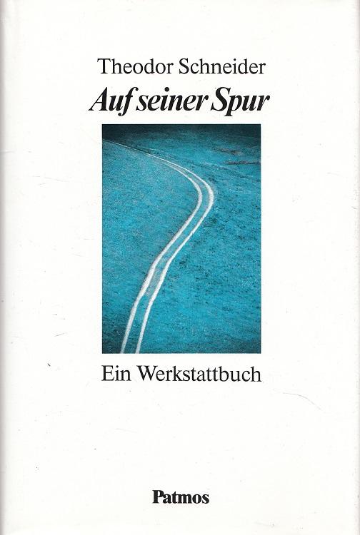 Auf seiner Spur : ein Werkstattbuch. Hrsg. von Alois Moos