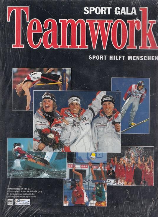 Sport-Gala - Teamwork : Sport hilft Menschen. [OSB. Chefred. Wolfgang Uhrig] / Olympische Sport-Bibliothek