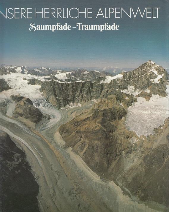 Zabel, Mürra (Mitarb.): Unsere herrliche Alpenwelt : Saumpfade - Traumpfade Neubearb. u. durch Flugpanorama- Aufnahmen erw. Ausg. / Mitarb. Mürra Zabel ...