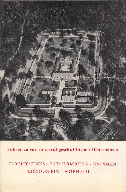 Hochtaunus, Bad Homburg, Usingen, Königstein, Hofheim. Führer zu vor- und frühgeschichtlichen Denkmälern Band 21 Germanisches Zentralmuseum Mainz