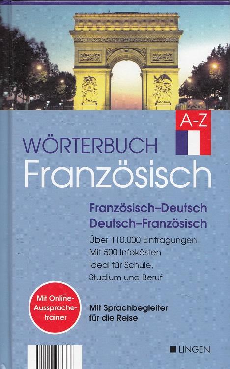 Wörterbuch Französisch : [französisch-deutsch, deutsch-französisch] - 110.000 Eintragungen