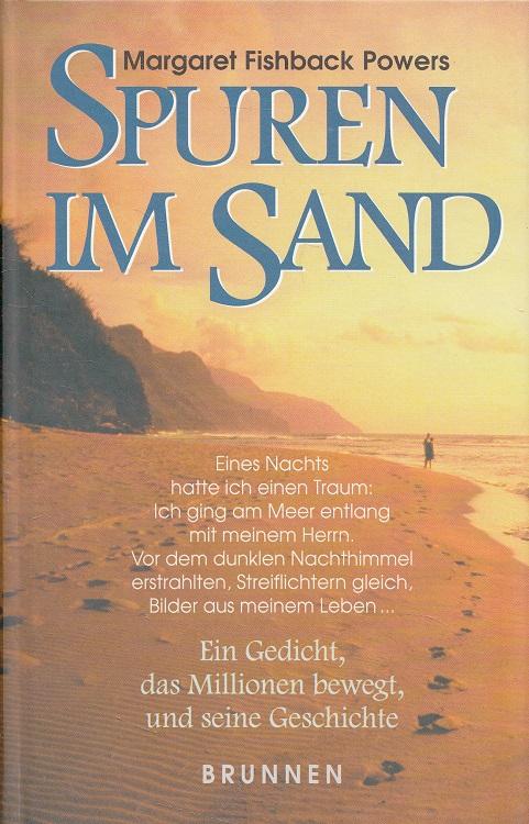 Spuren im Sand : Ein Gedicht, das Millionen bewegt, und seine Geschichte. Margaret Fishback-Powers
